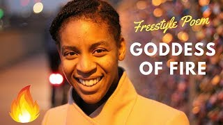 FREESTYLE POEM: The Goddess of Fire