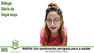 DDS: RAIVA -  Um sentimento perigoso para a saúde e segurança do Trabalhador