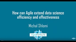 How can Agile extend data science efficiency and effectiveness?