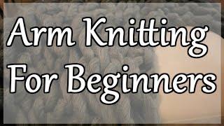 30 Minute Chunky Blanket | Arm Knitting for Beginners