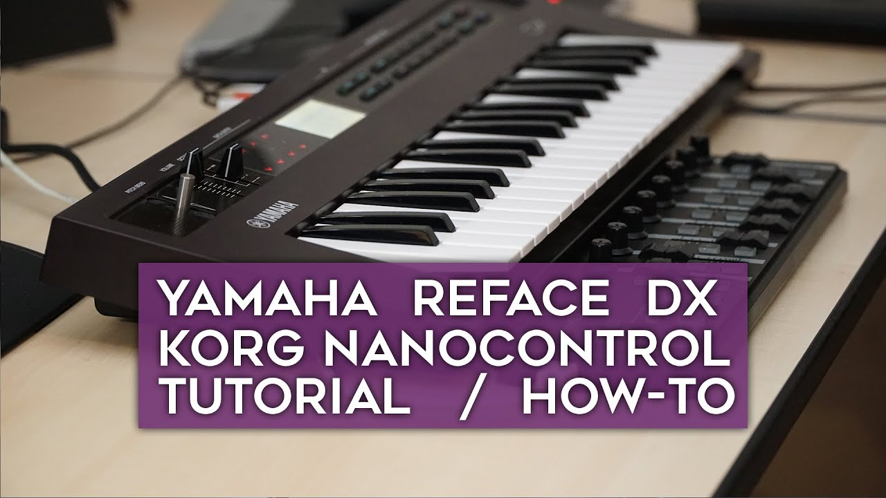korg nanokontrol2 and yamaha reface dx youtube. Black Bedroom Furniture Sets. Home Design Ideas