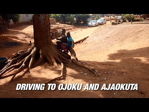 Driving to Ojoku and Ajaokuta