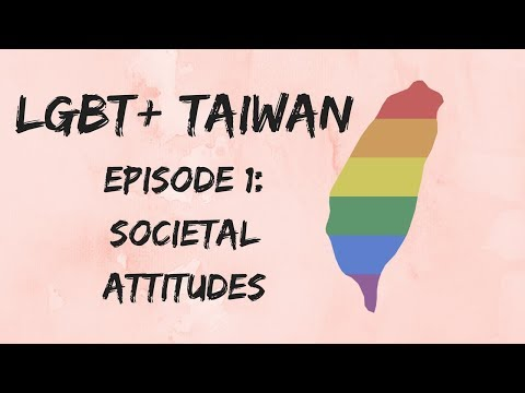 [EP 1] ISLAND QUEERNESS: Exploring LGBT+ Taiwan - Societal Attitudes