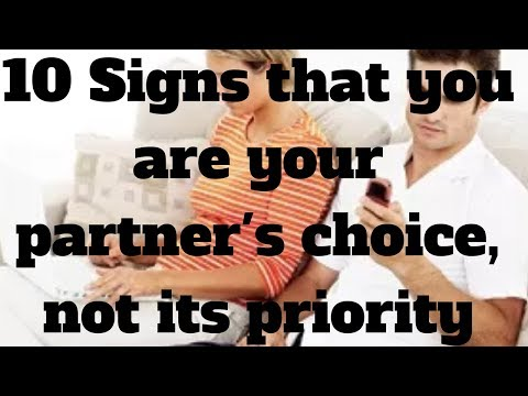 10 Signs that you are your partner's choice not its priority