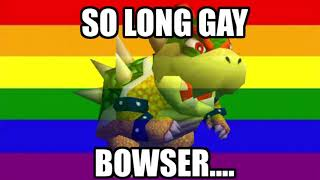 So Long Gay Bowser @SteFanChico TV super mario galaxy
