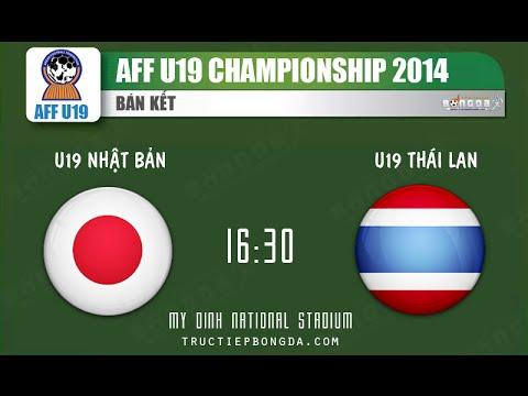 Tường Thuật Trực Tiếp Bóng Đá - U19 Nhật Bản vs U19 Thái Lan - AFF U19 Championship 2014