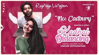 "Kadhal Distancing - ""Nee Cadbury - Reprise Version"" | Webseries | Awesome Machi | Vasy Music"