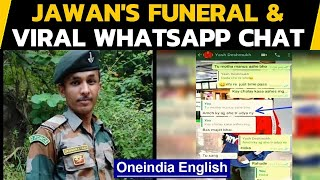 Martyr soldier's Whatsapp chat goes viral | Funeral in Maharashtra | Oneindia News