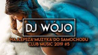 ✯ Najlepsza Muzyka Do Samochodu ✅ Club Music 2019 #5