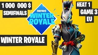 Fortnite Winter Royale Semifinal Day 1 Heat 1 Game 3 EU Highlights [Fortnite Tournament 2018]