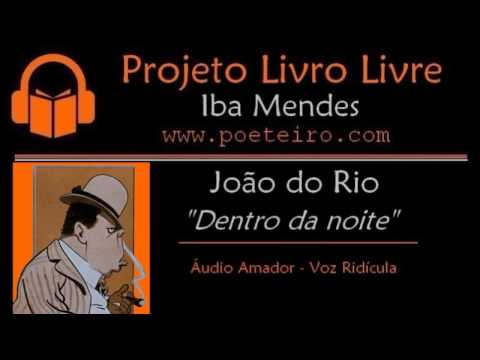 """""""Dentro da Noite"""" (Conto), de João do Rio"""
