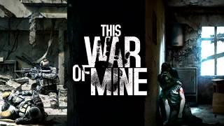 This War Of Mine Gameplay Trailer Song