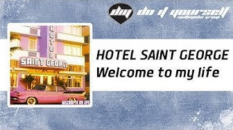 HOTEL SAINT GEORGE - Welcome to my life [Official]