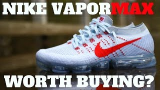 WORTH BUYING? NIKE VAPORMAX DETAILED REVIEW!