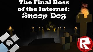 [ROBLOX] The Final Boss of the Internet - Snoop Dogg