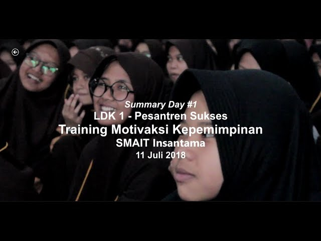 Summary Day 1 LDK 1 SMAIT Insantama 2018