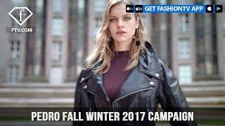Pedro Fall Winter 2017 Campaign Video | FashionTV