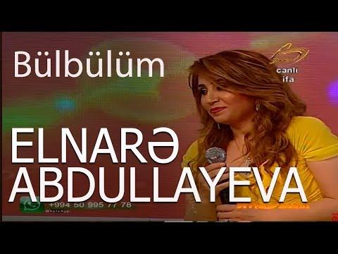 Elnarə Abdullayeva Bülbülüm Sevimli Mahnı  22.05.2017