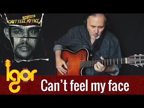 Can't Feel My Face – Weeknd – Igor Presnyakov – fingerstyle guitar cover