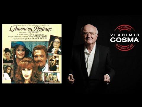 Vladimir Cosma, Nana Mouskouri - L'amour en héritage - BO du Film L'Amour En Hétritage