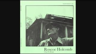 Roscoe Holcomb - Mississippi Heavy Water Blues