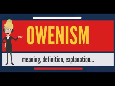What is OWENISM? What does OWENISM mean? OWENISM meaning, definition & explanation