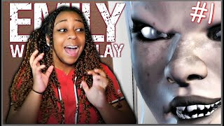 I DON'T WANT TO PLAY!!! | Emily Wants To Play Gameplay!!! | Part 1