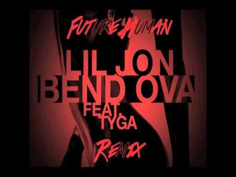 Lil Jon - Bend Ova ft. Tyga (Future Human Remix)