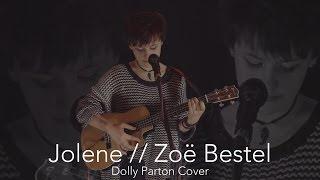 Jolene // Zoë Bestel (Dolly Parton Cover)
