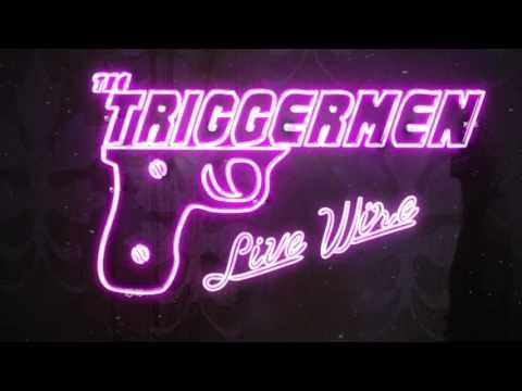 The Triggermen - Live Wire Album Release Trailer (2016)