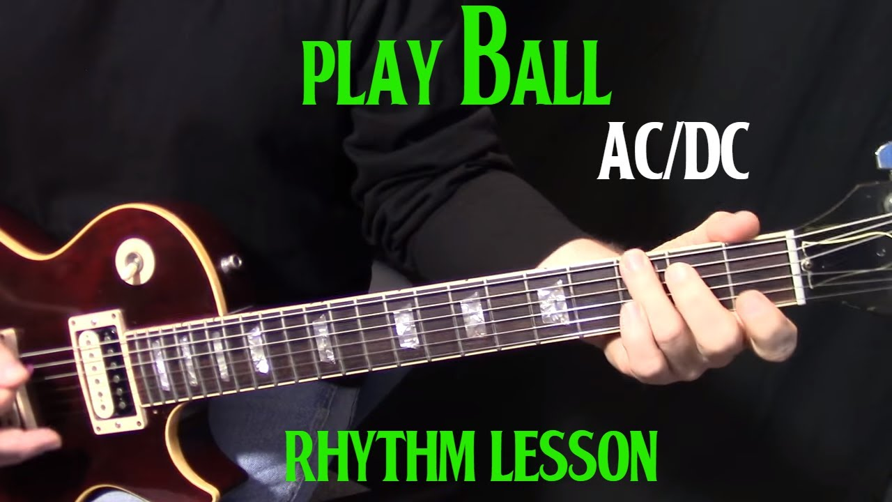 Ac Dc Guitar Lessons : how to play play ball by ac dc on guitar rhythm guitar lesson youtube ~ Hamham.info Haus und Dekorationen
