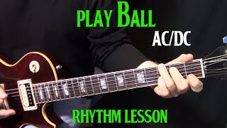 "how to play ""Play Ball"" by AC/DC on guitar - rhythm guitar lesson"