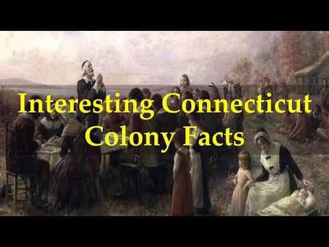 Interesting Connecticut Colony Facts