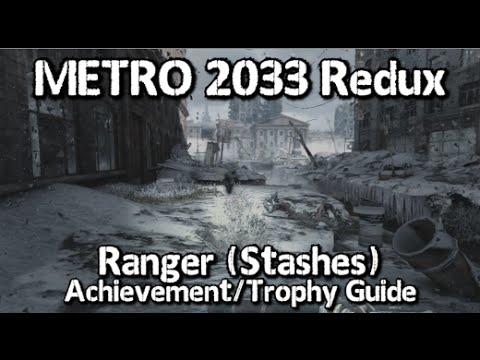 Metro 2033 Redux - Ranger Achievement/Trophy Guide - Stashes in Dead City