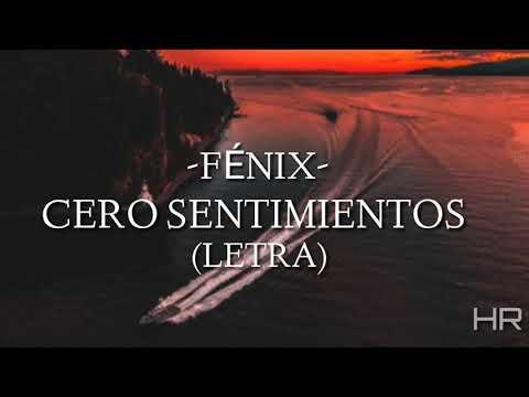 FÉNIX-CERO SENTIMIENTOS (LETRA)