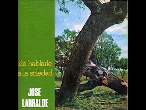 José Larralde - De hablarle a la soledad  (1976)