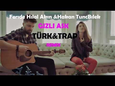 Feride Hilal AkınHakan TunçbilekGizli Aşk Türk TRAP Remix