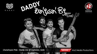 Chandrayan Pidu - Daddy Live @ Explosion, Galle