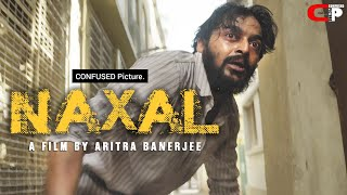 Naxal ( নকশাল )   Short Film   A Film By Aritra's Gyan    Saurav Das   CONFUSED Picture. (CP)