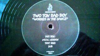 Uk Garage - Two Ton Bad Boy - Worries In The Dance (Vocal Mix)
