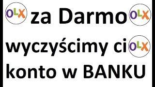 OLX: za darmo+kurier=wyczyszczenie konta w BANKU, bardzo poważne zagrożenie, czytaj opis