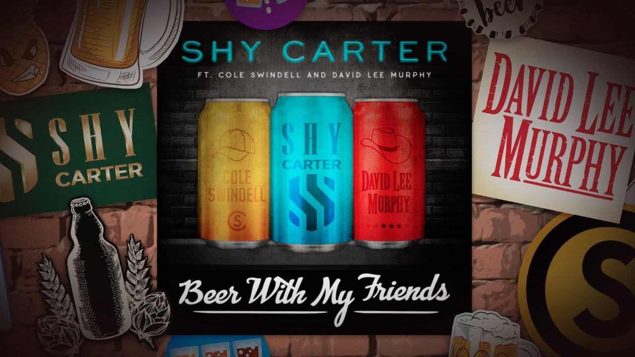 Download Shy Carter - Beer With My Friends (feat. Cole Swindell and David Lee Murphy) (Lyric Video)