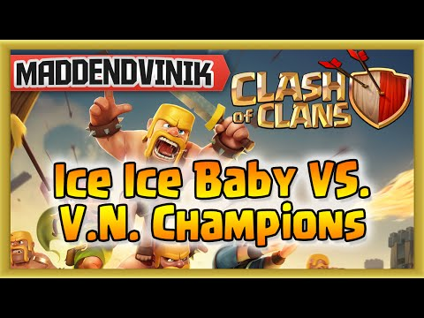 Clash of Clans - Epic Clan Wars of History Ice Ice Baby VS. V.N. Champions (Gameplay Commentary)