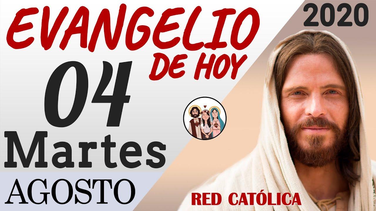 Evangelio de Hoy Martes 04 de Agosto de 2020 | REFLEXIÓN | Red Catolica