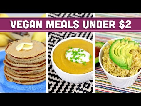 Breakfast Lunch and Dinner Under $2! Easy Vegan Recipes – Mind Over Munch