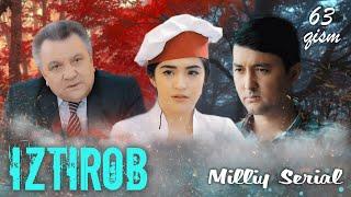 Iztirob (O'zbek serial) I Изтироб (Ўзбек сериал) 63  - Qism