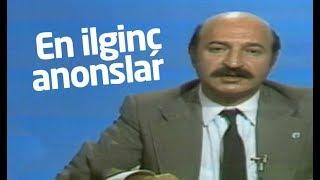 Türkiye televizyon tarihinin en ilginç anonsları