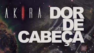 """Dor de Cabeça"", single da banda AKIRA para o álbum ""O Monstro Que ..."