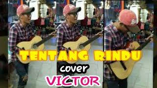tentang rindu - (cover) victor