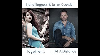 Sierra and Julian- Together... At A Distance
